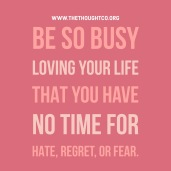 Be so busy loving yourself...